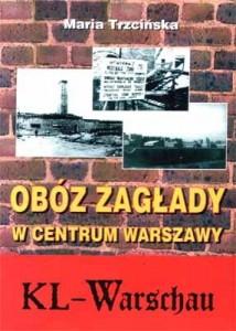 maria-trzcinska-oboz-zaglody-w-centrum-warszawy-kl-warschau